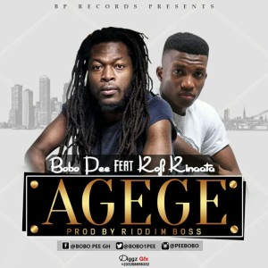 Bobo Pee Feat Kofi Kinaata – Agege (Prod by Riddim Boss)