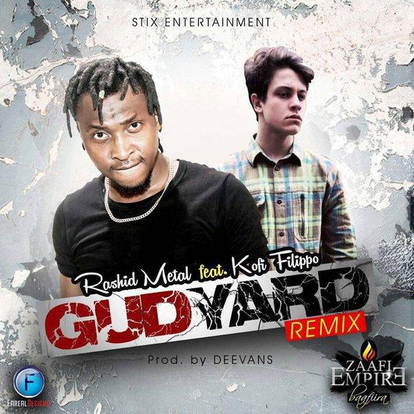 Rashid Metal Feat Kofi Filippo – Gud Yard (Remix)  www.GhanaSongs.org