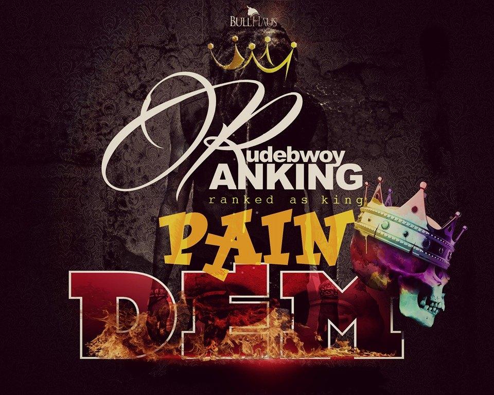 Rudebwoy Ranking - Pain Dem (Mix by Beatzhynex)