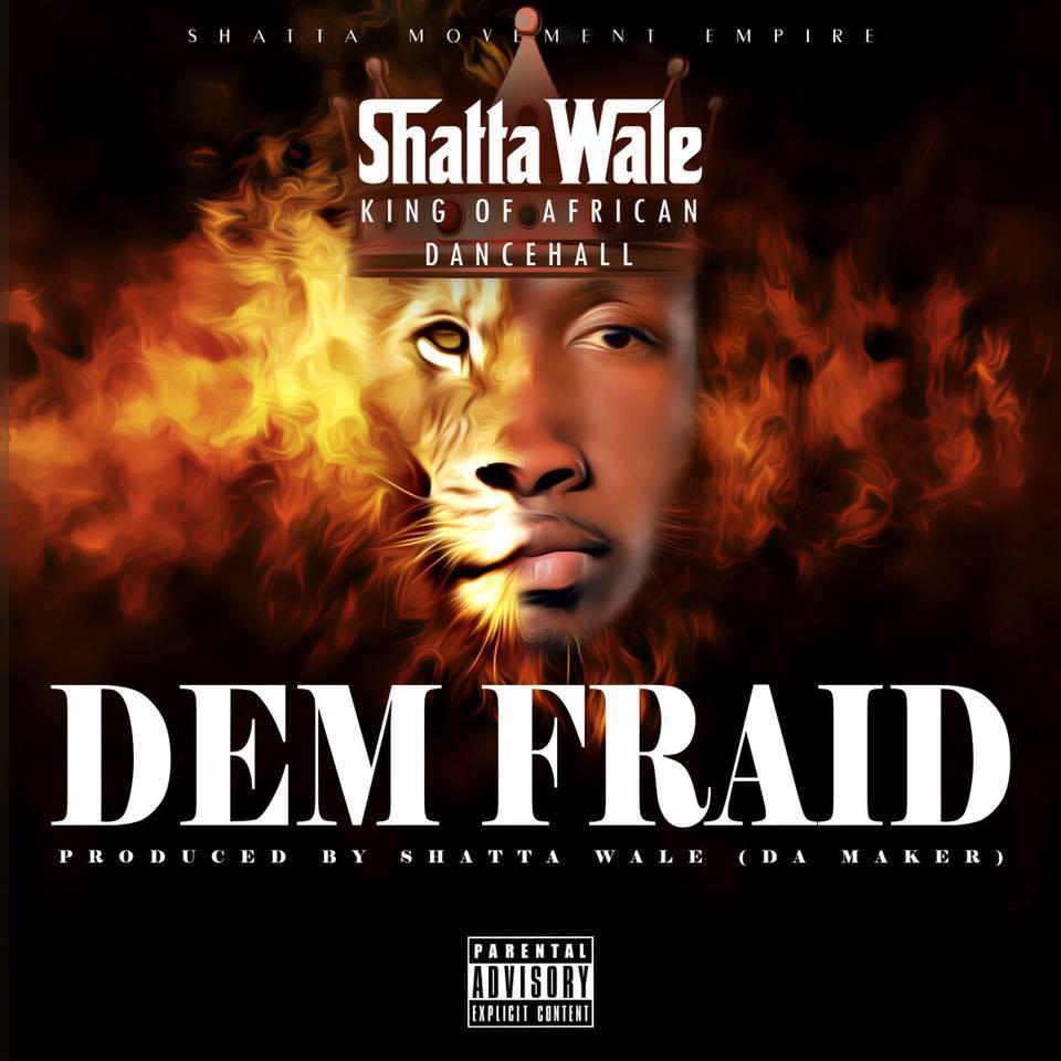Shatta Wale – Dem Fraid (Prod By Da Maker)