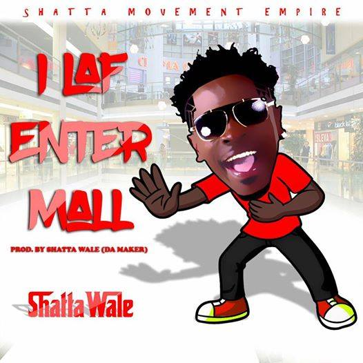 Shatta Wale - I Laf Enter Mall (Prod By Da Maker)