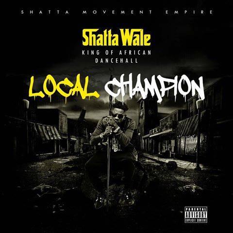 Shatta Wale - Local Champion