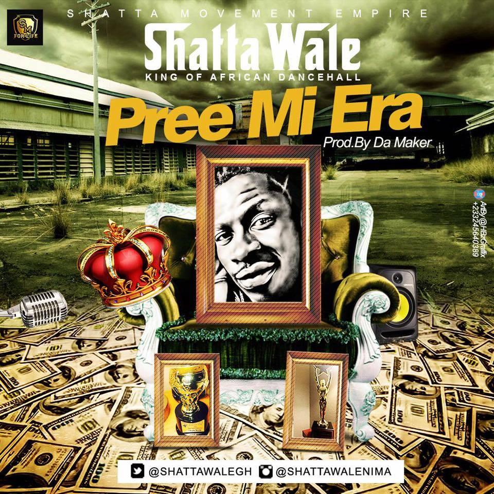 Shatta Wale - Pree Mi Era (Prod By Da Maker X Riddim Boss)