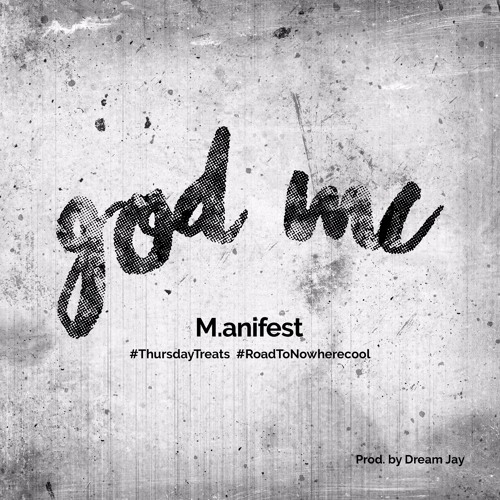M.anifest - god MC (Prod By Dream Jay)
