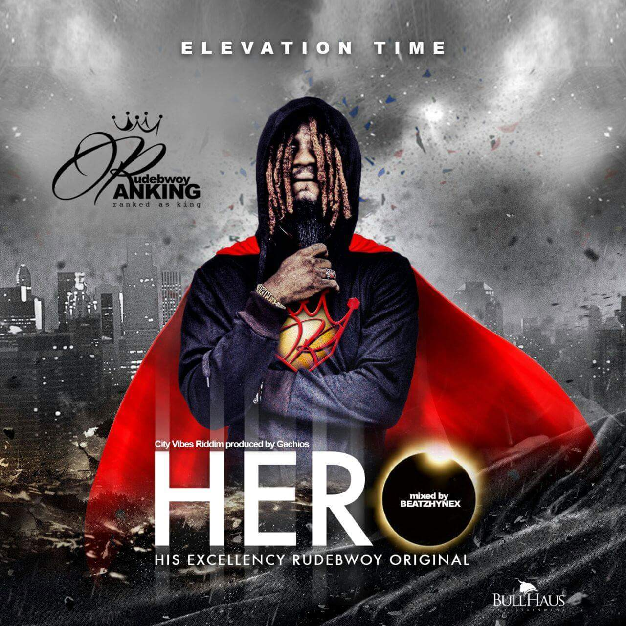 RudeBwoy Ranking - Hero ( City Vibes Riddim)