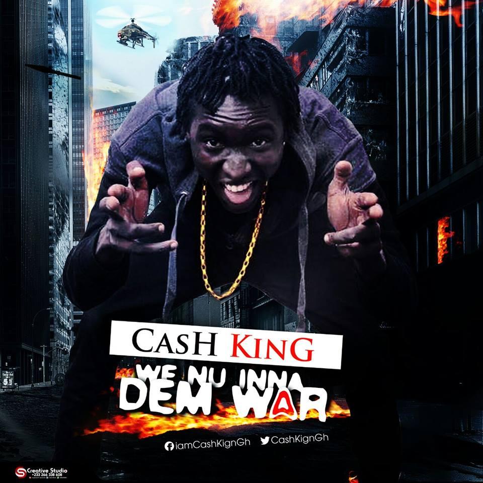 Cash King – We Nuh Inna Dem War (PROD BY KUNDALINI)
