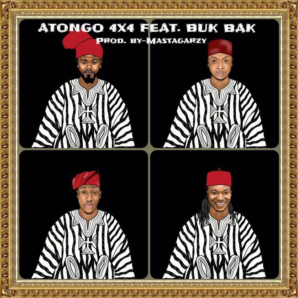 4×4 Ft. Buk Bak – Atongo (Prod By Masta Garzy)