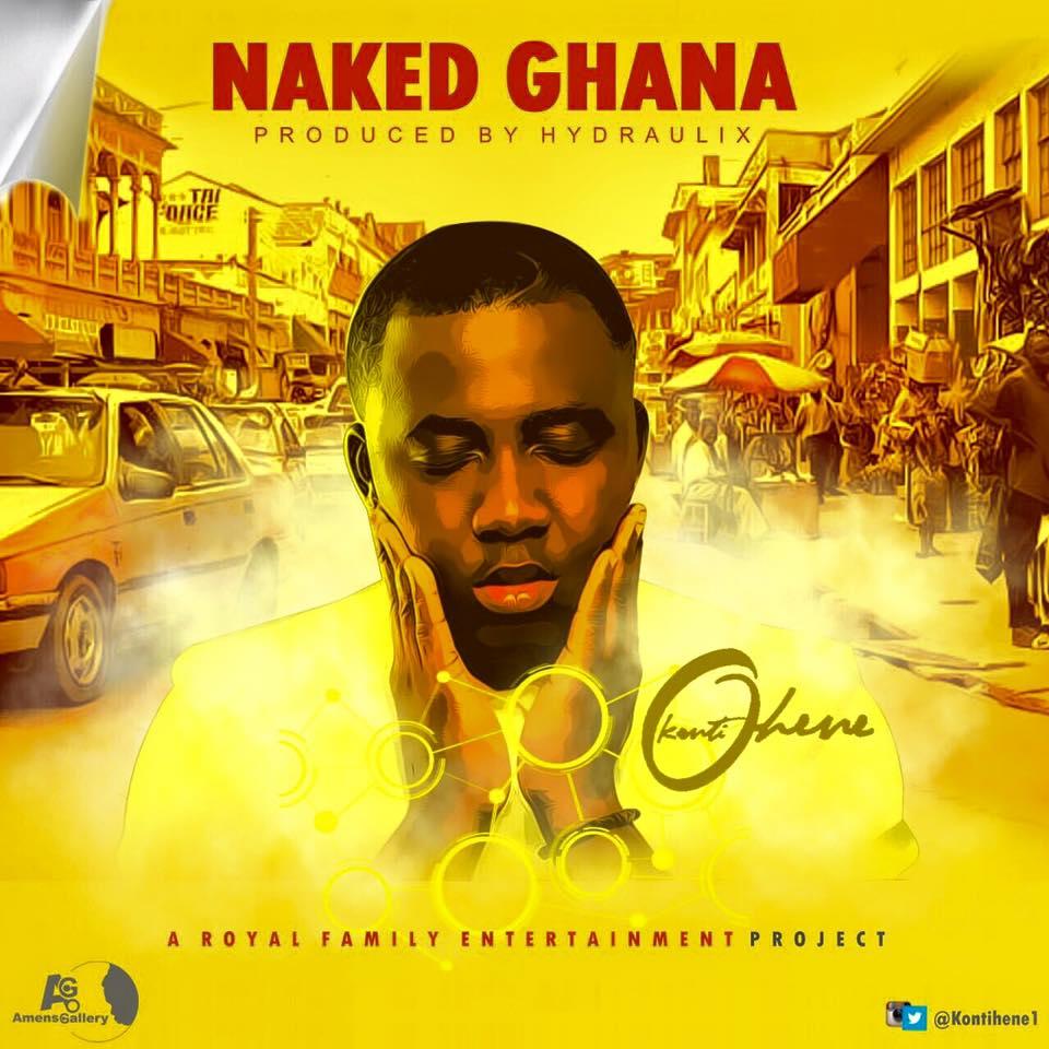 Kontihene - Naked Ghana (Prod By Hydraulix)