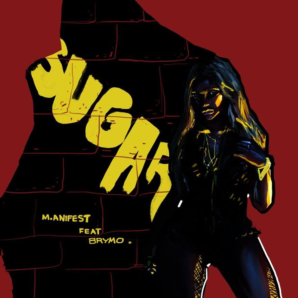 M.anifest - Sugar ft. Brymo