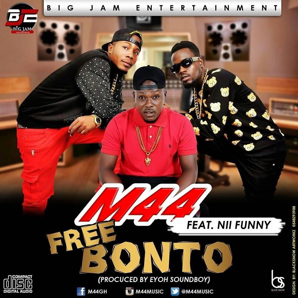 M44 Feat Nii Funny - Free Bonto ( Prod By Eyoh Soundboy)