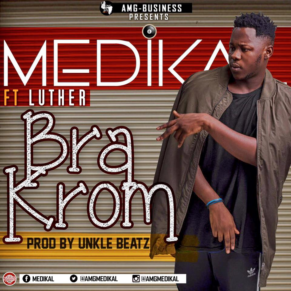 Medikal ft Luther - Bra Krom (Prod By Unkle Beatz)