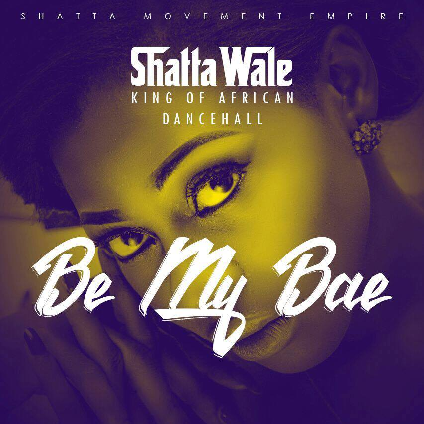 Shatta Wale - Be My Bae (Prod By Da Maker)