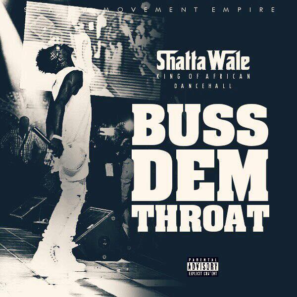 Shatta Wale - Buss Dem Throat (Prod By Da Maker)