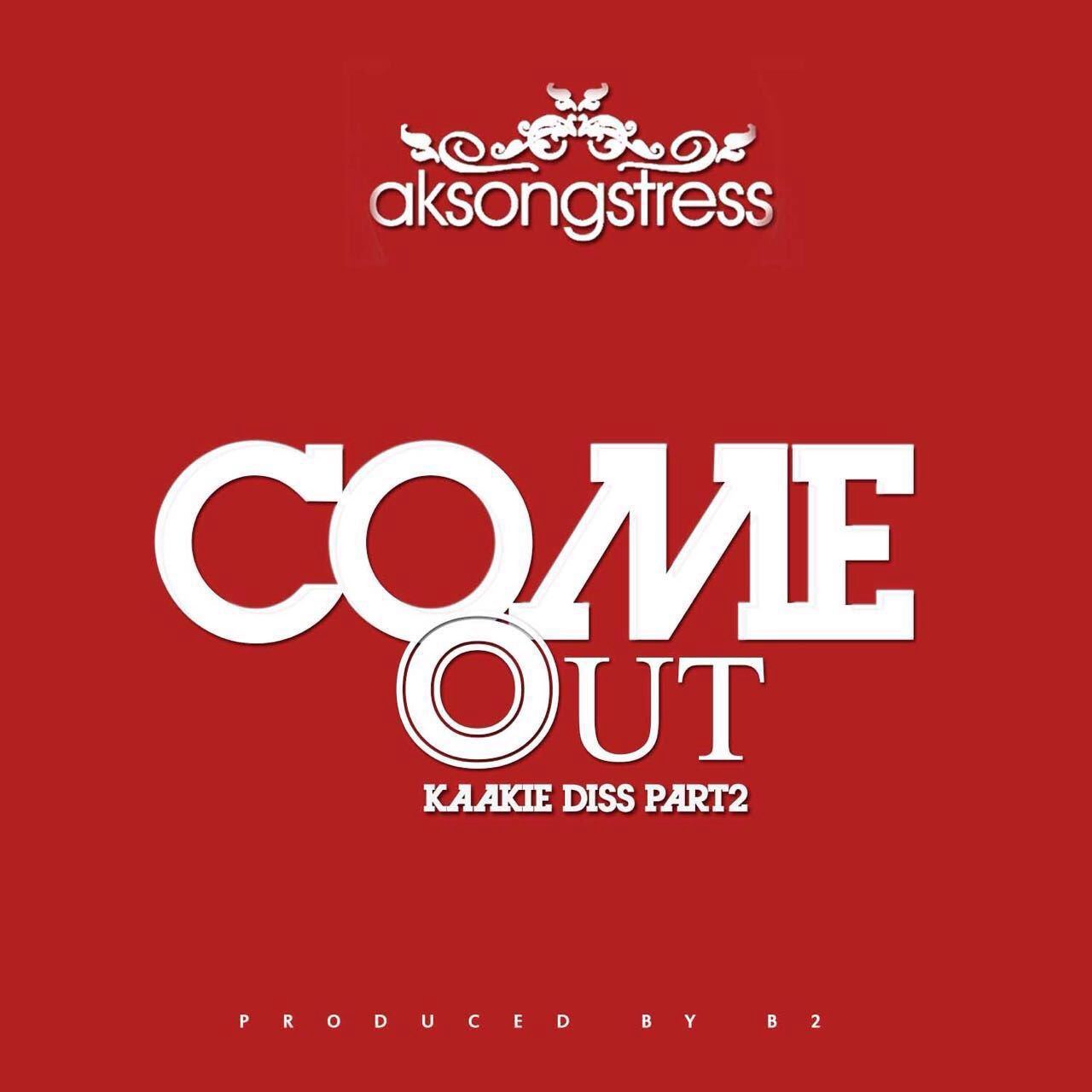 Ak Songstress Come Out - (Kaakie Diss Part 2)