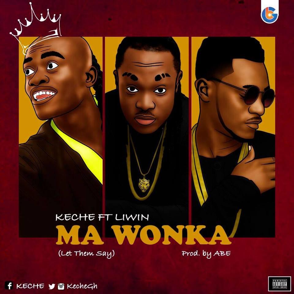 Keche Ft Nkansah LilWin - Ma Wonka (Let Them Say)