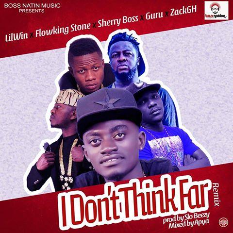 Nkansah Lilwin - I don't think far (Remix) ft Guru,Flowking stone, Zack & Sherry Boss