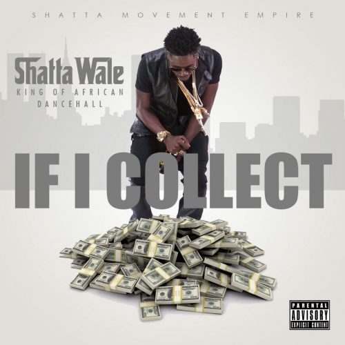 Shatta Wale - If I Collect (Prod By Da Maker)