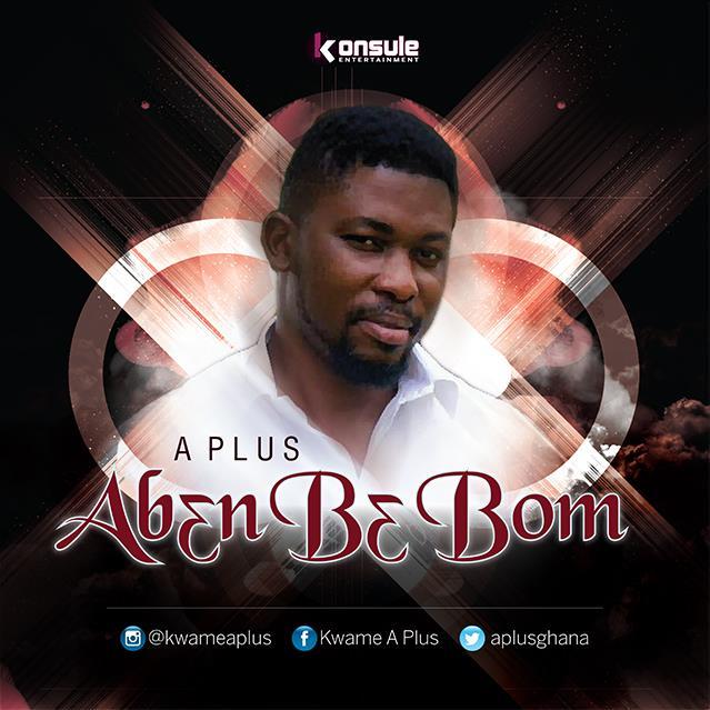 A-Plus - Abɛn Bɛ Bom–By Kwame ( President John Mahama & NDC Diss )