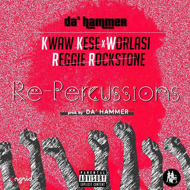 dahammer-repercussions-ft-kwaw-keseworlasi-reggie-rockstone-prod-by-dahammer