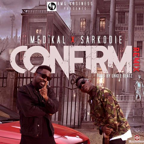 medikal-confirm-remix-ft-sarkodie-unkle-beatz