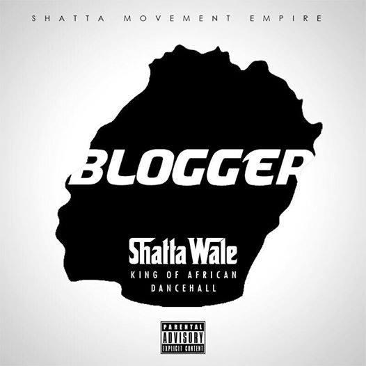 Shatta Wale - Blogger ( Prod By Shatta Wale)