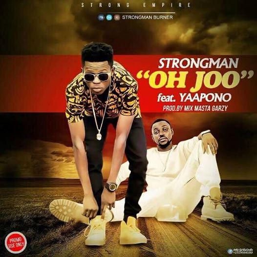 strongman-oh-joe-ft-yaa-pono-prod-by-gazy-mixed-by-possigee