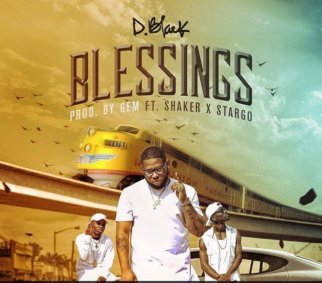 d-black-blessings-ft-shaker-stargo-prod-by-gem