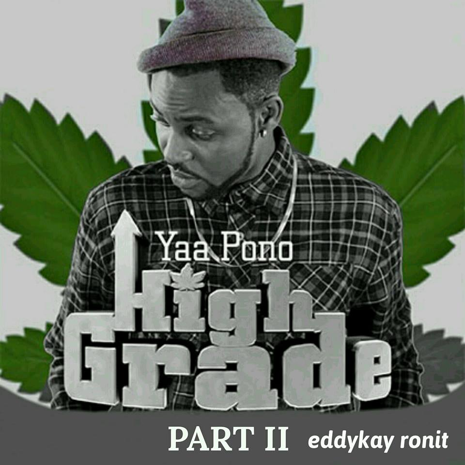 yaa-pono-high-grade-part-2-prod-by-eddykay-ronit
