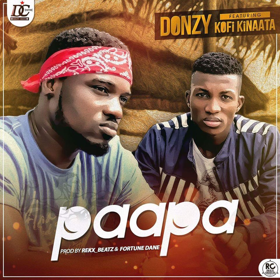 donzy-paapa-ft-kofi-kinaata-prod-by-fortune-dane-rekx-beatz