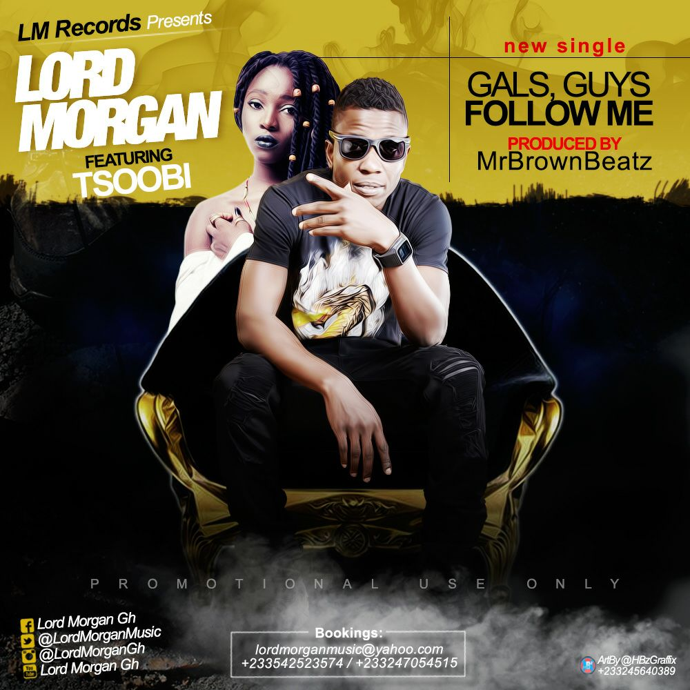lord-morgan-ft-tsoobi-gals-guys-follow-me-prod-by-mrbrownbeatz