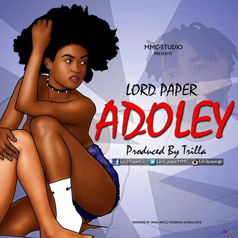Lord Paper – Adoley (Prod. By Trilla)