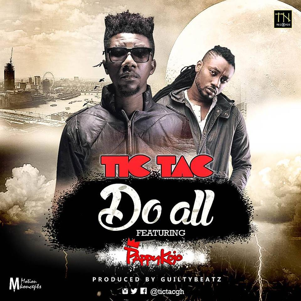 tic-tac-do-all-ft-pappy-kojo-prod-by-guilty-beatz