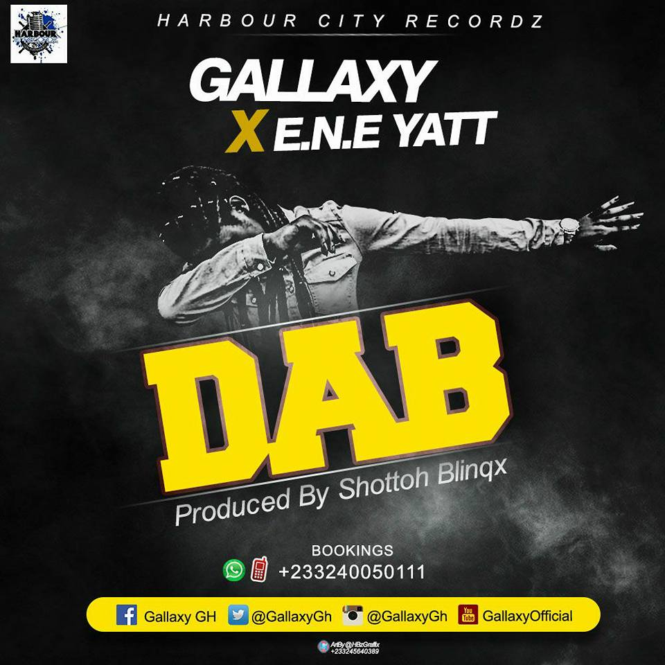 Gallaxy – Dab (ft E.N.E Yatt) (Prod. By Shottoh Blinqx)