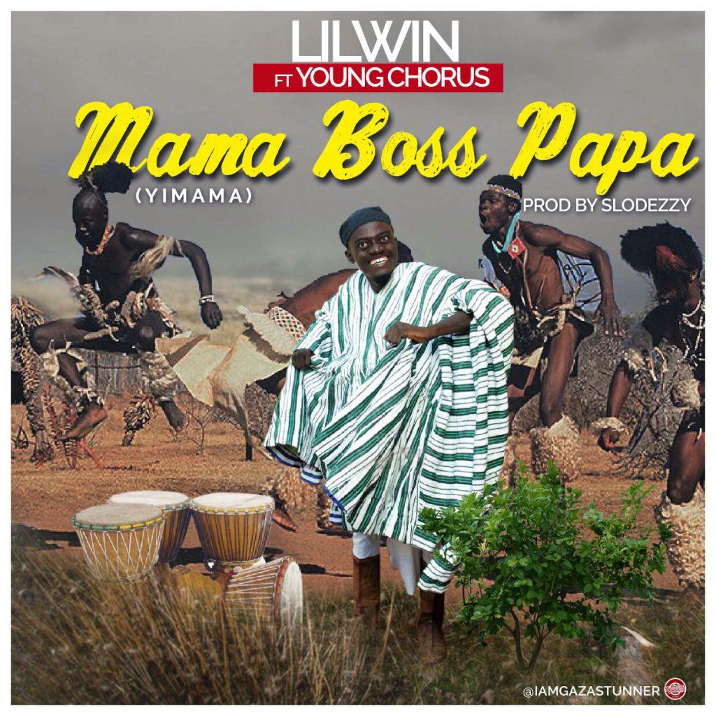lilwin-nkansah-mama-boss-papa-yimama-ft-young-chorusprod-by-slodezzy