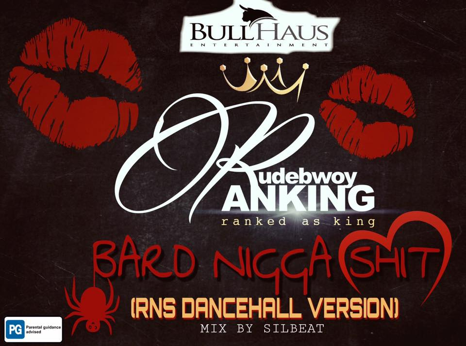 rudebwoy-ranking-bard-nigga-shit-r-n-s-dancehall-version