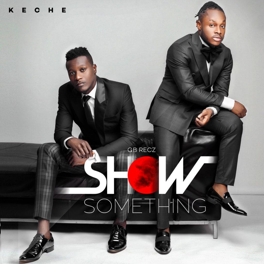 Keche - Show Something (Prod By Mix  Masta Garzy)