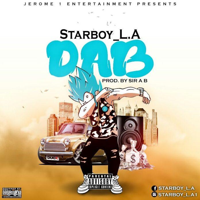 Starboy L.A - Dab (Prod By Sir A B)