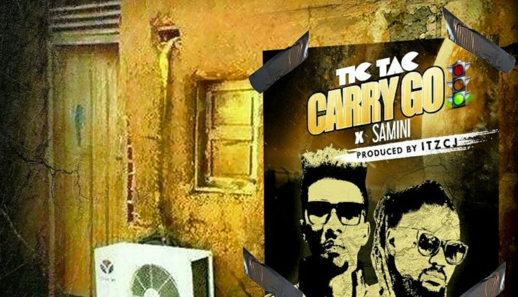 Tic Tac - Carry Go Ft Samini (Prod By Itz CJ)
