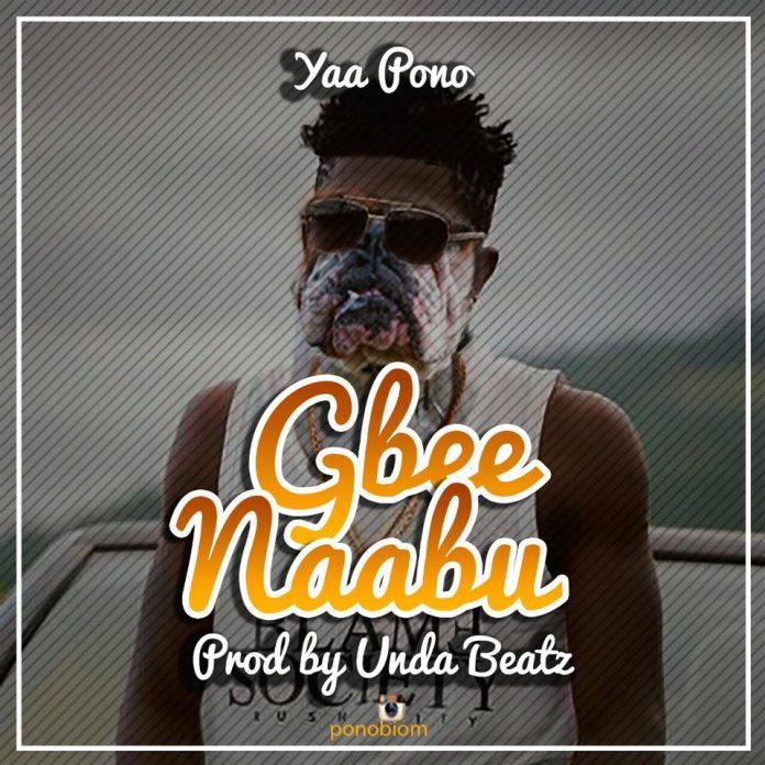 Yaa Pono - Gbee Naabu (Shatta Wale Diss Part 2)