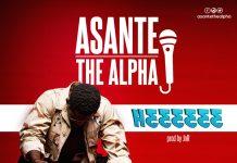 Asante The Alpha - Hɛɛɛɛɛɛ