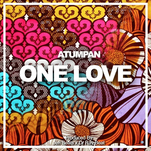 Atumpan - One Love (Prod By Jeri Beatz)