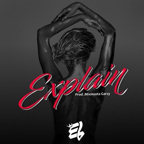 Download MP3 : E.L – Explain (Prod By Masta Garzy)