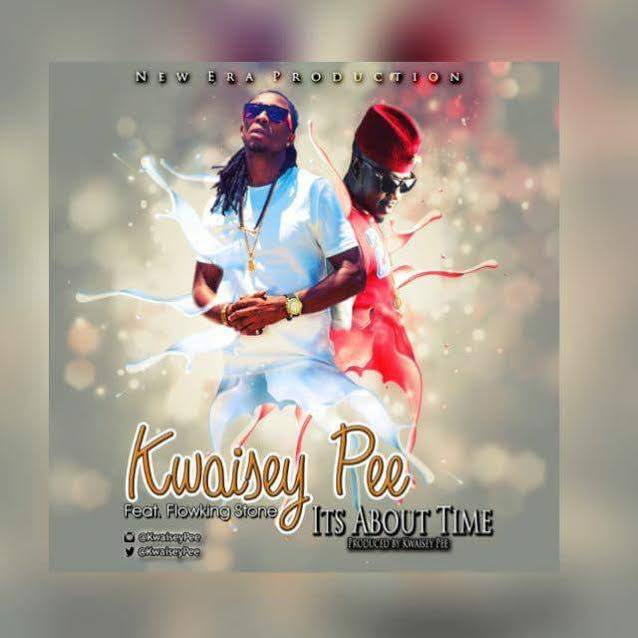 Kwasiey Pee – It's About Time Ft. Flowking Stone