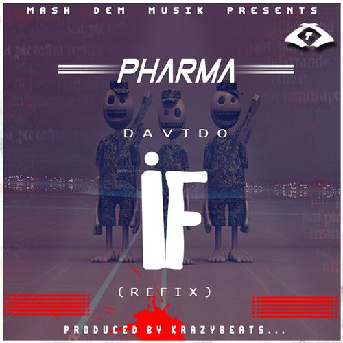 Pharma - Davido If Refix (Prod By Krazy Beats)