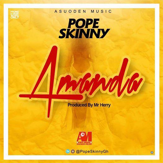 Pope Skinny - Amanda (Prod By Mr Herry)