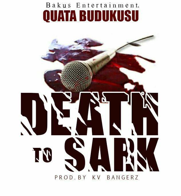 Quata Budukusu - Death to Sark (Sarkodie Diss)
