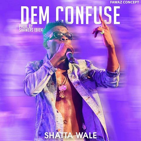 Download MP60 Shatta Wale Dem Confuse GhanaSongs Ghana's Custom Download Images About A Confused Lover