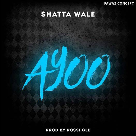 Download MP3 : Shatta wale – Ayoo (Prod By Possigee)