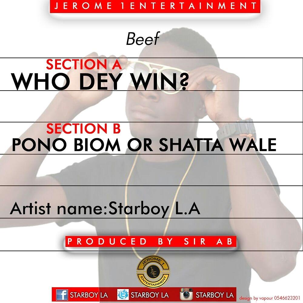 Starboy L.A - Who Dey Win Pono Or Shatta
