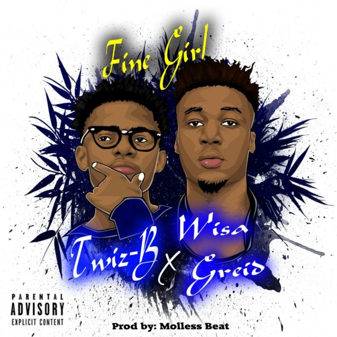 Twiz B - Fine Girl ft Wisa Greid (Prod By Molless Beatz)